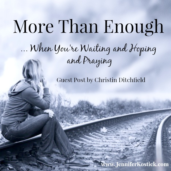More Than Enough - Christin Ditchfield for Jennifer Kostick